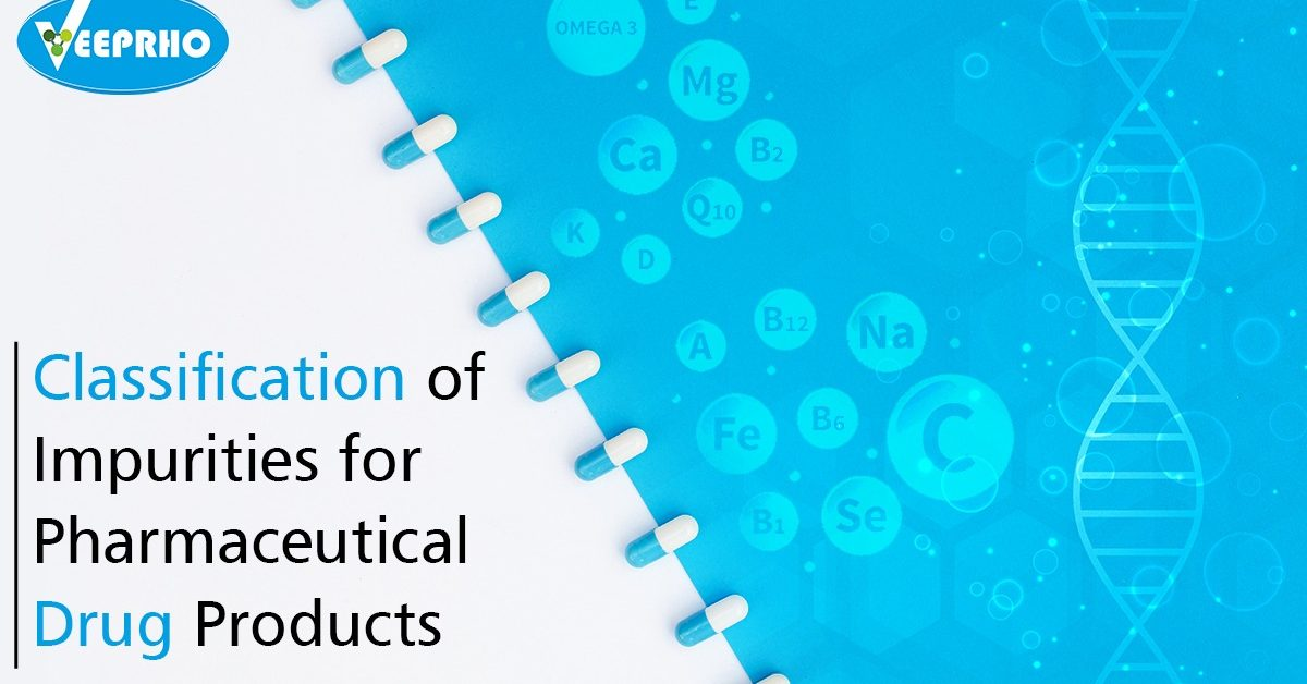 classification of impurities in pharmaceutical drug products