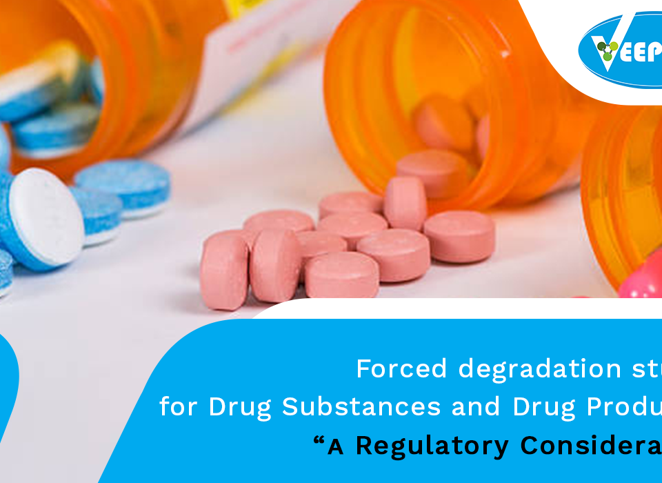Forced-degradation for drug products -Regulatory-Considerations