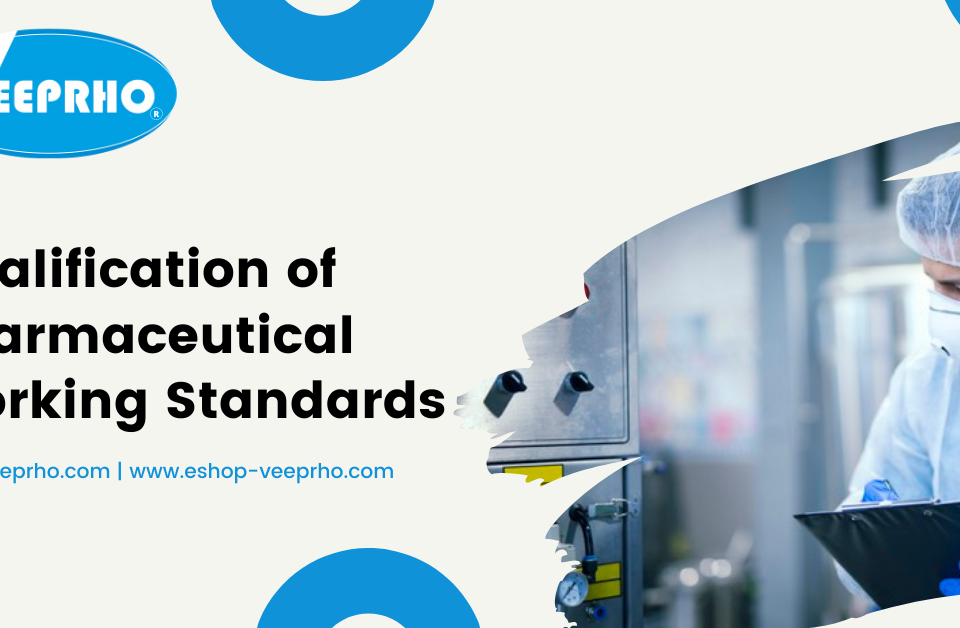 Qualification of Pharmaceutical Working Standards