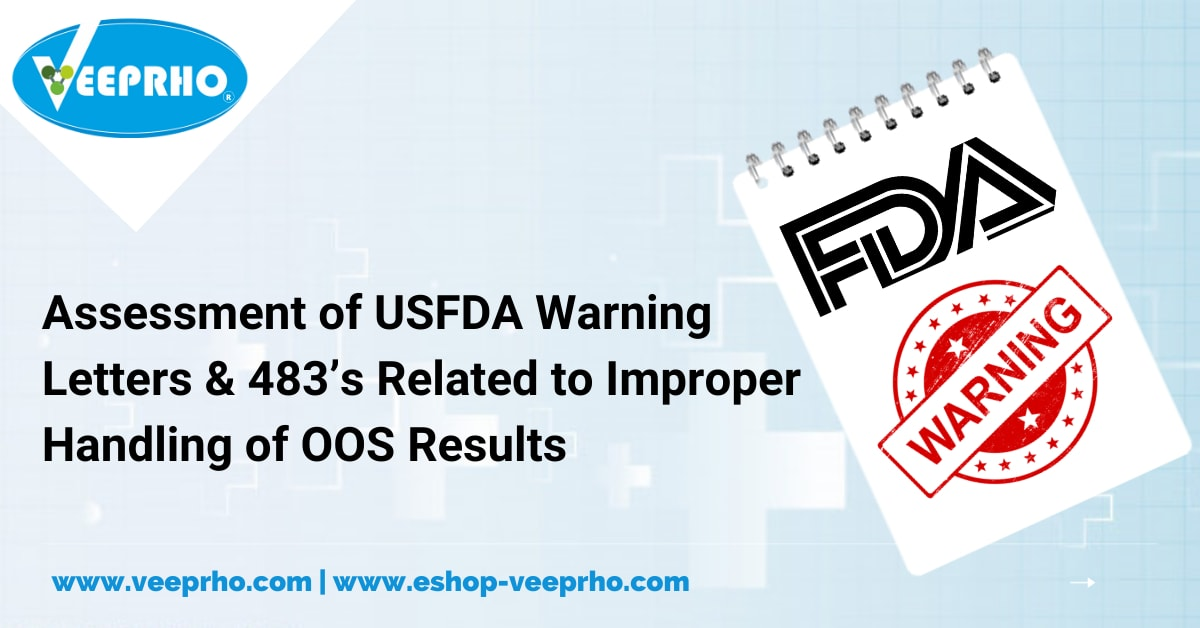 assessment-of-usfda-warning-letters-483s-related-to-improper-handling-of-oos