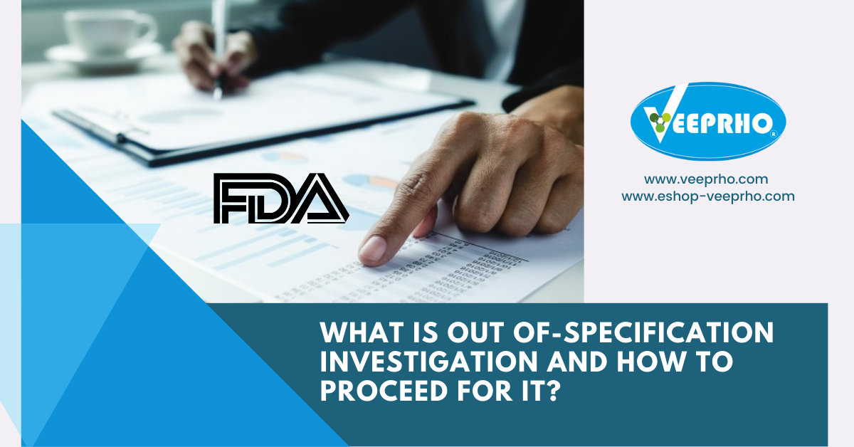 What is Out of-Specification Investigation and How to Proceed for it